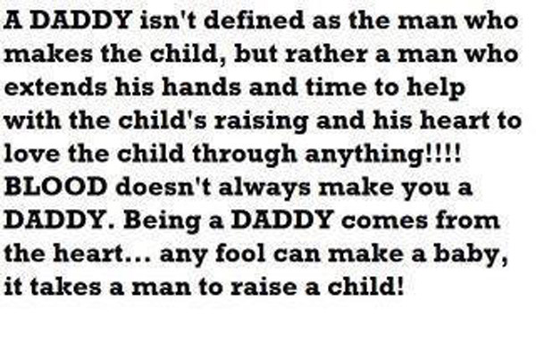 A Daddy Isn't Defined As The Man Who Makes The Child